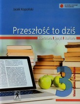 Przeszłość to dziś. Klasa 3, liceum/technikum. Język polski. Podręcznik