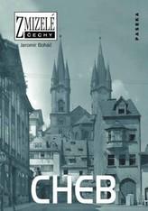 Zmizelé Čechy - Cheb