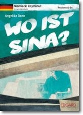 Wo ist Sina? Niemiecki Kryminał z ćwiczeniami