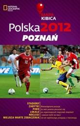 Polska 2012 Poznań Mapa Kibica