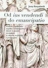 Od ius vendendi do emancipatio Prawne i społeczne aspekty emancipatio dzieci w prawie rzymskim w okresie republiki