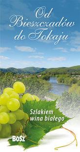 Szlakiem wina białego Od Bieszczadów do Tokaju