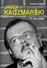 Jacek Kaczmarski To moja droga