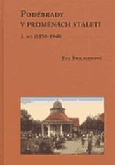 Poděbrady v proměnách staletí 2.díl (1850 - 1948)