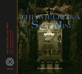 Kopalnia Soli Wieliczka Wersja angielska The Wieliczka Salt Mine