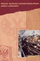 Kulturní, duchovní a etické kořeny Ruska: tradice a alternativy
