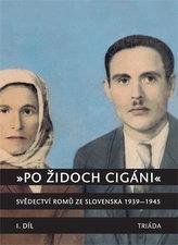 Po Židoch Cigáni I. díl (1939 - srpen 1944)