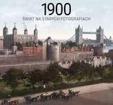 1900 ŚWIAT NA STARYCH FOTOGRAFIACH