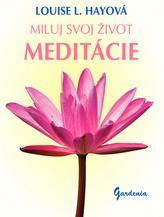 Miluj svoj život Meditácie