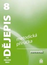 Dějepis 8 pro základní školy - Novověk - Metodická příručka