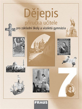 Dějepis 7 pro ZŠ a víceletá gymnázia - příručka učitele