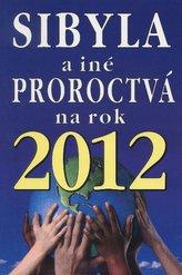 Sibyla a iné proroctvá na rok 2012