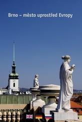 Brno - město uprostřed Evropy