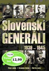 Slovenskí generáli 1939 - 1945