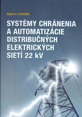 Systémy chránenia a automatizácie ditstribučných elektrických sietí 22 kV