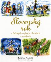 Slovenský rok v ľudových zvykoch. obradoch a sviatkoch