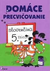 Domáce precvičovanie slovenčina 5. trieda