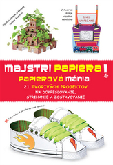 Majstri papiera! Papierová mánia