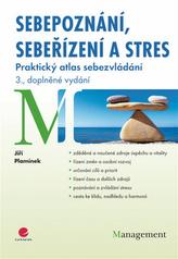 Sebepoznání, sebeřízení a stres - Praktický atlas sebezvládání - 3. vydání