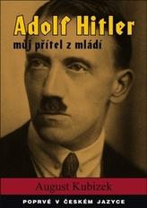 Adolf Hitler - můj přítel z mládí