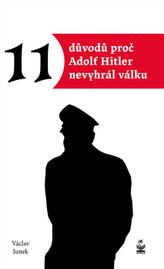 Jedenáct důvodů, proč Hitler nevyhrál válku