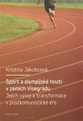 Sport a olympijské hnutí v zemích Visegrádu a jejich transformace v postkomunistické éře