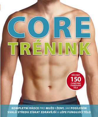 Core trénink - Více než 150 cviků pro tvarování těla