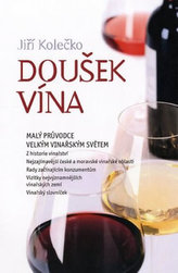 Doušek vína - Malý průvodce velkým vinařským světem