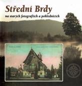 Střední Brdy na starých pohlednicích a fotografiích