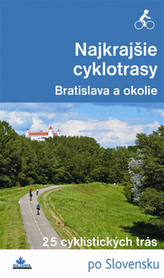 Najkrajšie cyklotrasy Bratislava a okolie