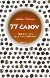 77 čajov pre laikov aj labužníkov