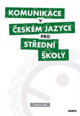Komunikace v českém jazyce pro střední školy (pracovní sešit)
