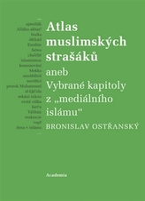 """Atlas muslimských strašáků aneb Vybrané kapitoly z mediálního islámu"""""""""""