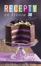 Recepty zo života 30 Najlepšie domáce koláče