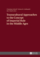 Transcultural Approaches to the Concept of Imperial Rule in the Middle Ages