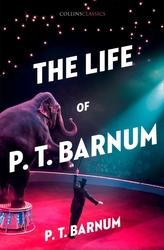 The Life of P.T. Barnum