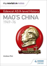 My Revision Notes: Edexcel AS/A-level History: Mao's China, 1949-76