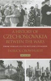 A History of Czechoslovakia Between the Wars