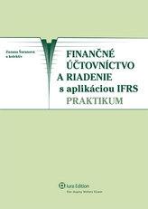 Finančné účtovníctvo a riadenie s aplikáciou IFRS – praktikum (1. vyd.)