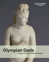 Olympian Gods: From the Collection of Sculptures, Dresden