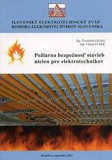 Požiarna bezpečnosť stavieb nielen pre elektrotechnikov