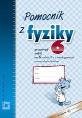 Pomocník z fyziky 6 pre 6. ročník ZŠ a 1. ročník gymnázií s osemročným štúdiom (Pracovný zošit)