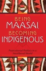 Being Maasai, Becoming Indigenous