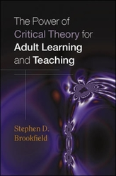 The Power of Critical Theory for Adult Learning and Teaching