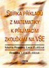 Sbírka příkladů z matematiky k přijímacím zkouškám na VŠ