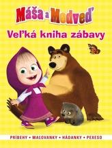 Máša a medveď Veľká kniha zábavy