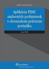 Aplikácia FIDIC zmluvných podmienok v slovenskom právnom poriadku