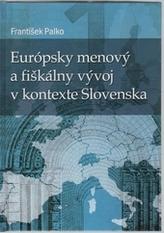 Európsky menový a fiškálny vývoj v kontexte Slovenska