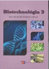 Biotechnológia 2 pre chemické študijné odbory