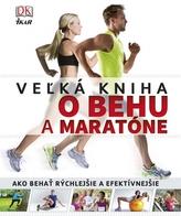 Veľká kniha o behu a maratóne